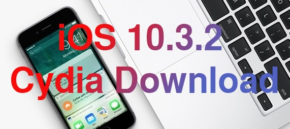 Jailbreak iOS 10.3.2 and Cydia download